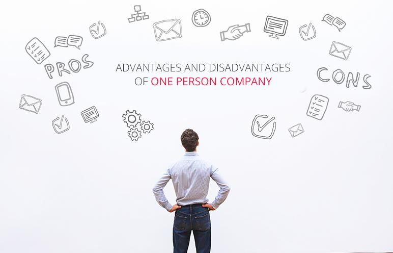 Advantages and Disadvantages of One Person Company